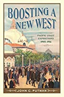 Boosting a New West: Pacific Coast Expositions, 1905-1916