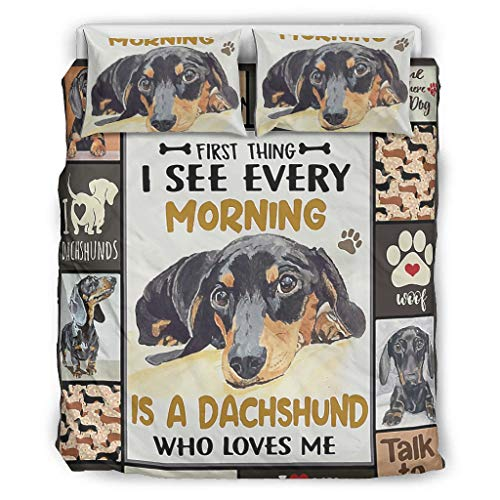 Dachshund First Thing, That I See Every Morning Bedding Set 3 3D Print Bed Linen Colourful Duvet Cover with Zip Includes King 1 Duvet Cover & 2 Pillowcases White 229 x 229 cm