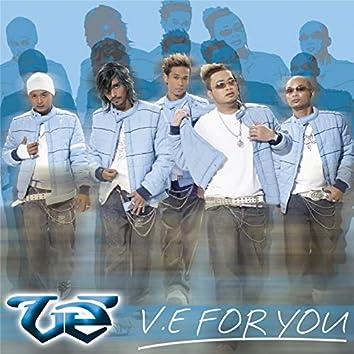 V.E For You