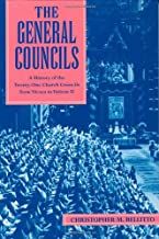 The General Councils: A History of the Twenty-One Church Councils from Nicaea to Vatican II