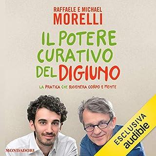 Il potere curativo del digiuno                   Di:                                                                                                                                 Raffaele Morelli,                                                                                        Michael Morelli                               Letto da:                                                                                                                                 William Angiuli                      Durata:  3 ore e 28 min     130 recensioni     Totali 4,2