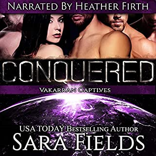Conquered: A Dark Sci-Fi Reverse Harem Romance     Vakarran Captives, Book 1              By:                                                                                                                                 Sara Fields                               Narrated by:                                                                                                                                 Heather Firth                      Length: 5 hrs and 37 mins     18 ratings     Overall 4.3