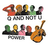 Songtexte von Q and Not U - Power