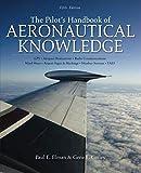 The Pilot's Handbook of Aeronautical Knowledge, Fifth Edition - Paul Illman