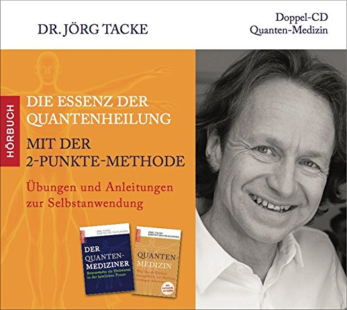 Die Essenz der Quantenheilung mit der 2-Punkte-Methode: Übungen und Anleitungen zur Selbstanwendung