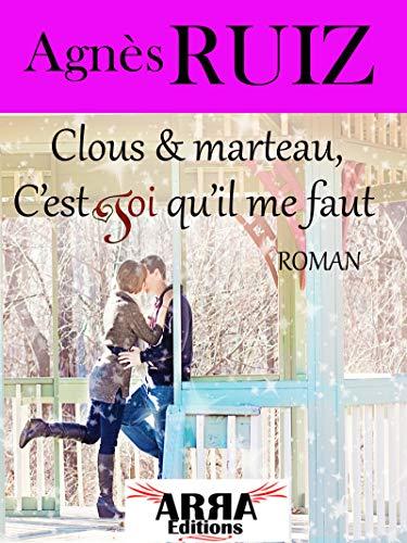 Clous et marteau, c'est toi qu'il me faut (French Edition)