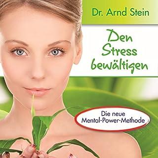 Den Stress bewältigen     Aktiv-Suggestion              Autor:                                                                                                                                 Arnd Stein                               Sprecher:                                                                                                                                 Arnd Stein                      Spieldauer: 1 Std.     6 Bewertungen     Gesamt 4,7