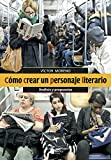 Cómo crear un personaje literario. Análisis y propuestas: 16 (Pedagogía)
