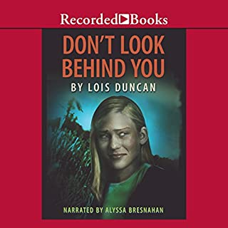 Don't Look Behind You                   By:                                                                                                                                 Lois Duncan                               Narrated by:                                                                                                                                 Alyssa Bresnahan                      Length: 6 hrs and 5 mins     35 ratings     Overall 4.3