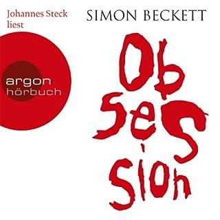 Obsession                   Autor:                                                                                                                                 Simon Beckett                               Sprecher:                                                                                                                                 Johannes Steck                      Spieldauer: 7 Std. und 51 Min.     117 Bewertungen     Gesamt 3,7