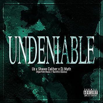 Undeniable (feat. Shawn Caliber & Dj Myth)
