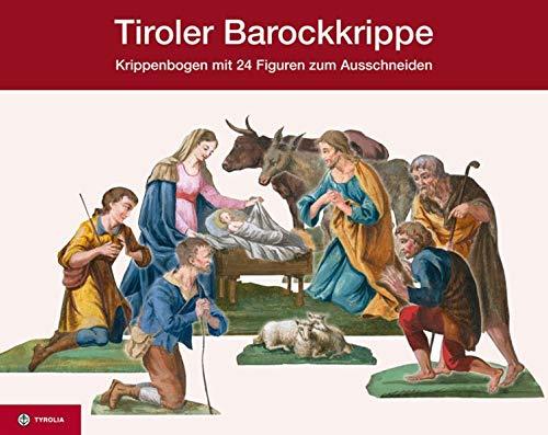 Tiroler Barockkrippe, Krippenbogen mit 24 Figuren zum Ausschneiden, bestehend aus 25 Menschen und 9 Tieren
