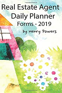Real Estate Agent Daily Planner Forms - 2019: TTThis is a book of Real Estate Agent/Broker Daily Planner Forms for the yea...