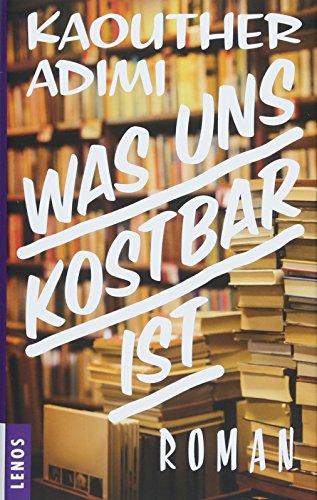 Buchseite und Rezensionen zu 'Was uns kostbar ist: Roman' von Kaouther Adimi