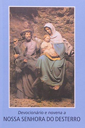 Devocionário e novena a Nossa Senhora do Desterro