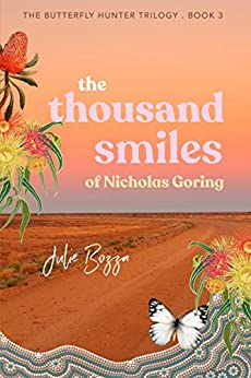 The Thousand Smiles of Nicholas Goring (The Butterfly Hunter Trilogy Book 3) (English Edition) par [Julie Bozza]