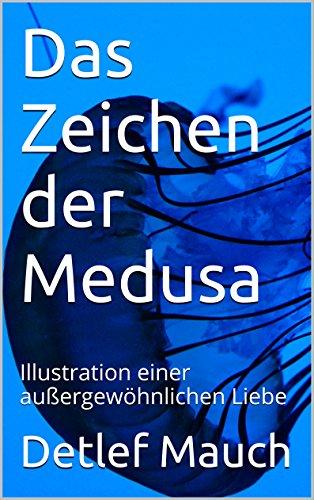 Das Zeichen der Medusa: Illustration einer außergewöhnlichen Liebe