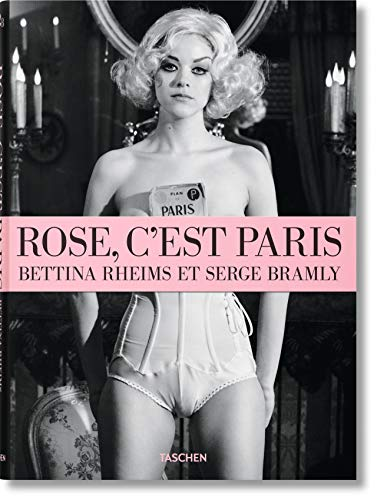 Bettina Rheims/Serge Bramly. Rose - c'est Paris: FO (Fotografia)