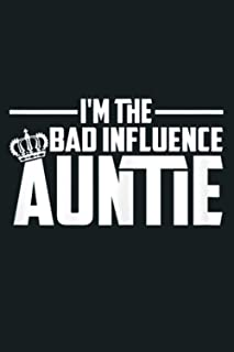 Womens I M The Bad Influence Auntie Funny Gift For Aunts: Notebook Planner - 6x9 inch Daily Planner Journal, To Do List No...