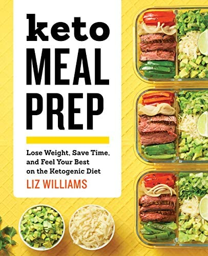 Keto Meal Prep Lose Weight Save Time and Feel Your Best on the Ketogenic Diet product image