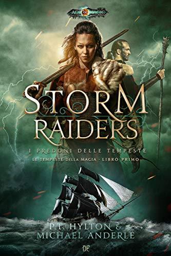 Storm Raiders - I Predoni delle Tempeste (Le Tempeste della Magia - Libro I)