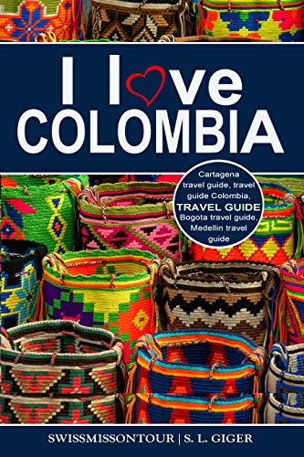 Colombia Travel Guide: Travel guide Colombia, Cartagena travel guide, Bogota travel guide, Medellin travel guide, Spanish travel phrase book, Colombian coffee, budget planner for backpackers