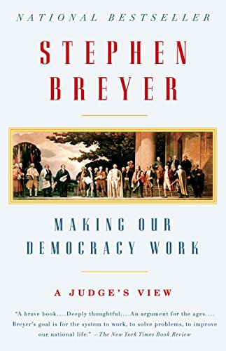 Image of Making Our Democracy Work: A Judge's View