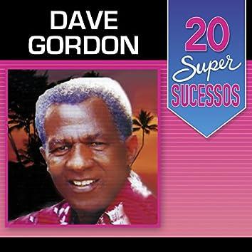 20 Super Sucessos: Dave Gordon