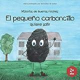 Historias de buenas noches: El pequeño carboncillo: El libro de las buenas noches para los niños pequeños a partir de 2 años, Cuento para ir a dormir (libro de niños ilustrado)
