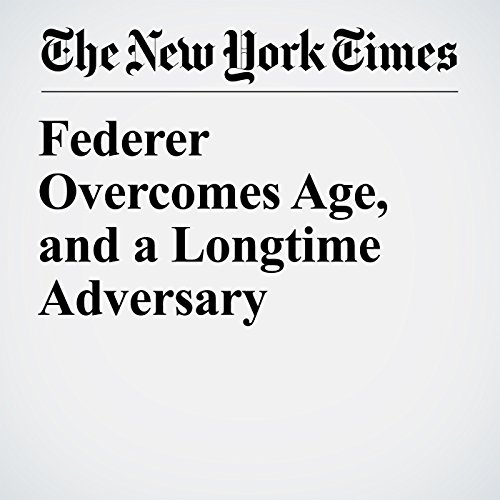 Federer Overcomes Age, and a Longtime Adversary copertina
