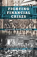 Fighting Financial Crises: Learning from the Past