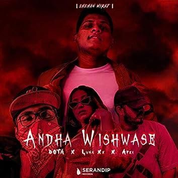 Andha Wishwase (feat. DotaYums, Apzi, Luna XX)