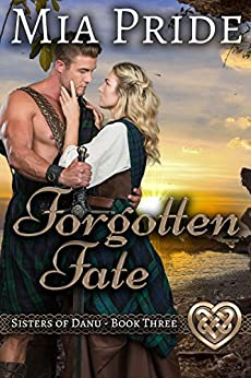 Forgotten Fate: A Celtic Historical Romance (Sisters of Danu Book 3) by [Mia Pride, Elizabeth Watson, Bethannee Witczak]