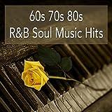 60s 70s 80s R&B Soul Music Hits: Best Of Soul Classics And Rhythm & Blues Songs