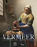 Vermeer et les maîtres de la peinture de genre - L'album de l'exposition