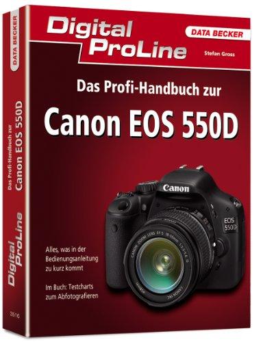 Digital ProLine Das Profi-Handbuch Canon EOS 550D