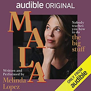 Mala                   By:                                                                                                                                 Melinda Lopez                               Narrated by:                                                                                                                                 Melinda Lopez                      Length: 1 hr and 17 mins     3,640 ratings     Overall 4.0