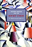 Western Marxism and the Soviet Union: A Survey of Critical Theories and Debates Since 1917 (Historical Materialism Book Series)
