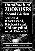 HANDBOOK OF ZOONOSES, 2ND EDITION, SECTION A: BACTERIAL, RICKETTSIAL, CHLAMYDIAL, AND MYCOTIC ZOONOSES, 2ND EDITION