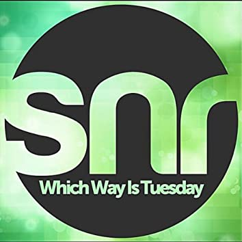 Which Way Is Tuesday