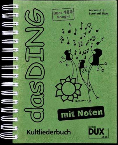 Das Ding mit Noten. Kultliederbuch