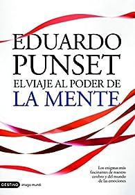 El viaje al poder de la mente par Eduardo Punset