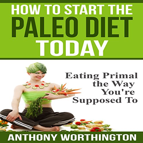How to Start the Paleo Diet Today audiobook cover art