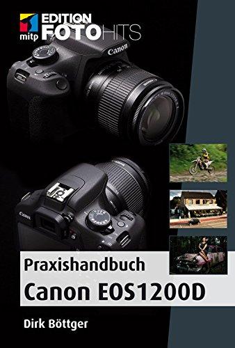 Praxishandbuch Canon EOS 1200D: Besser fotografieren (Edition FotoHits)