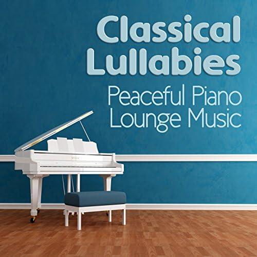 Classical Lullabies & Peaceful Piano Lounge Music