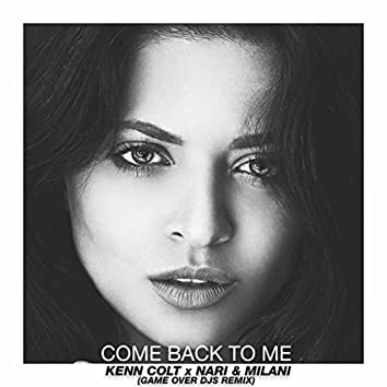 Come Back To Me (Game Over Djs Remix)