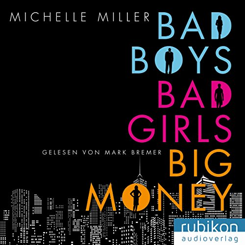 Bad Boys, Bad Girls, Big Money Titelbild