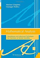 Mathematical Analysis: Foundations and Advanced Techniques for Functions of Several Variables by Mariano Giaquinta Giuseppe Modica(2011-11-03)