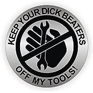 Warning Keep Your D**k Beaters | Hands Off My Tools Hard Hat | Helmet Sticker Welding | Label...