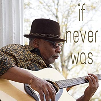 If Never Was
